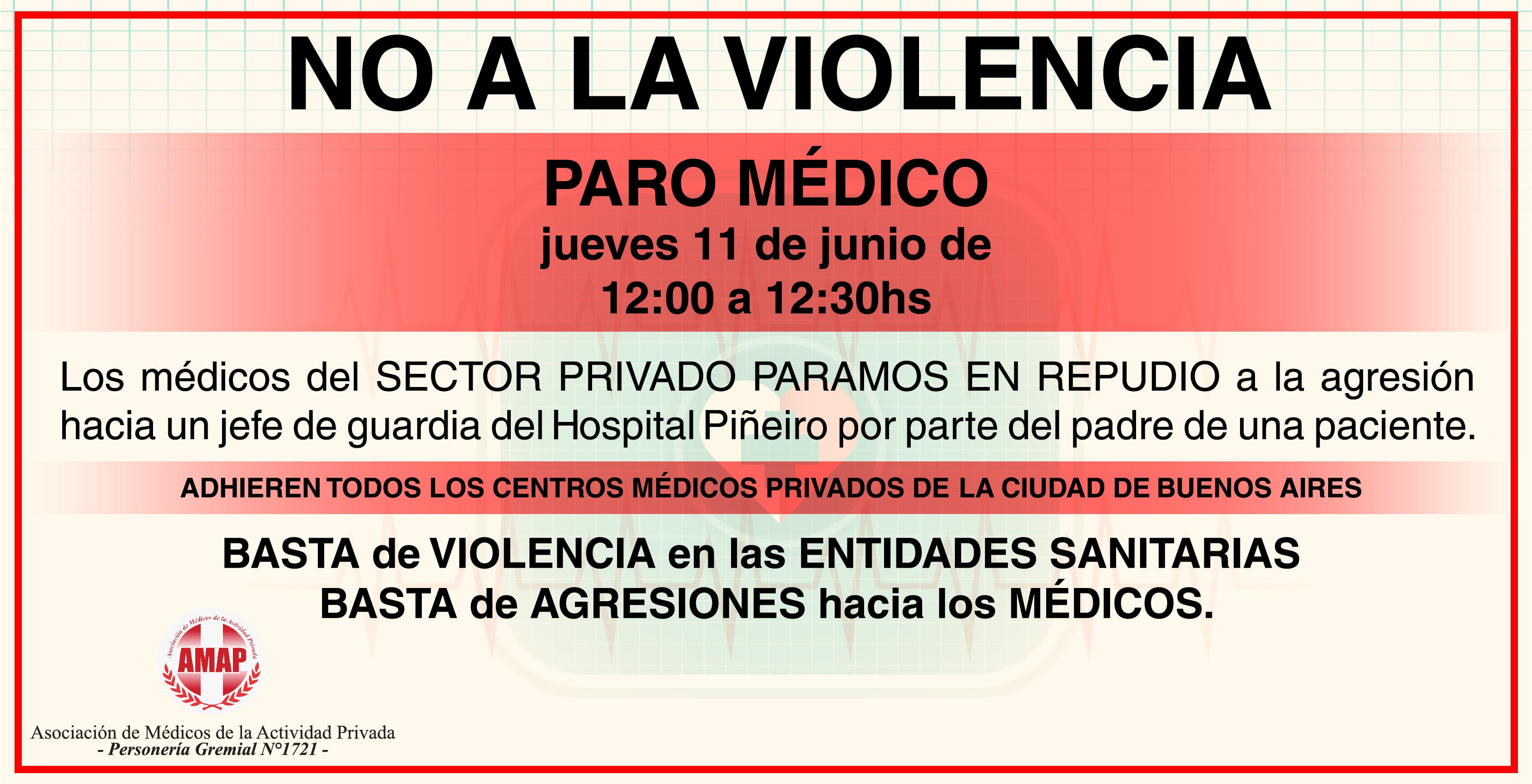 NO a la violencia. Paran los médicos del sector privado